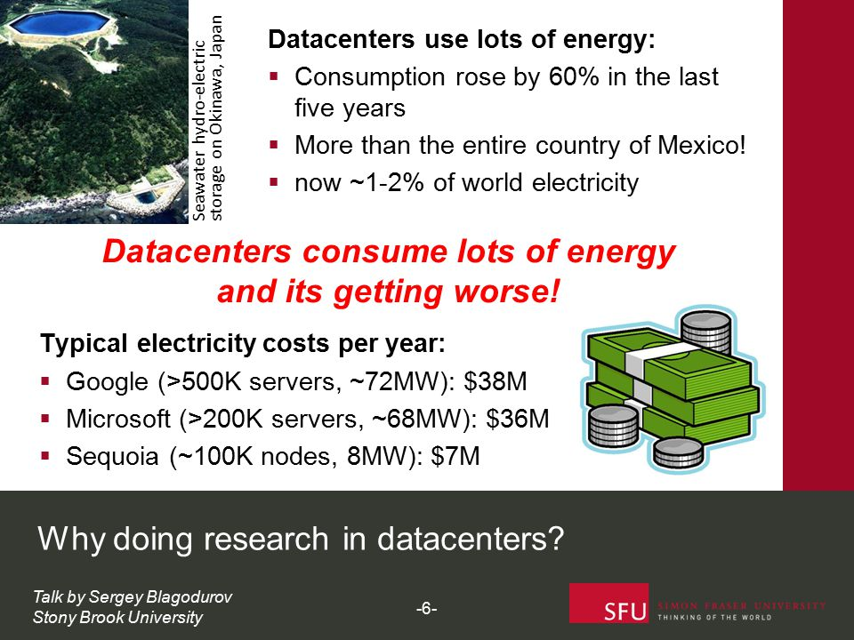 Why doing research in datacenters? Datacenters use lots of energy:  Consumption rose by 60% in the last five years  More than the entire country of