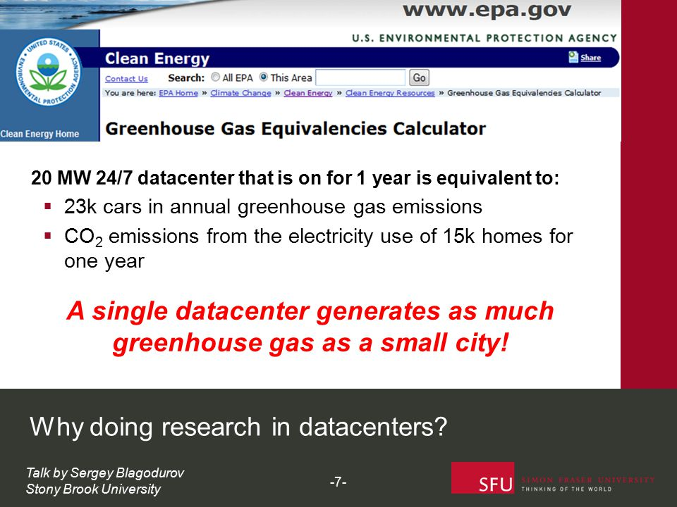 Why doing research in datacenters?  23k cars in annual greenhouse gas emissions  CO 2 emissions from the electricity use of 15k homes for one year 2