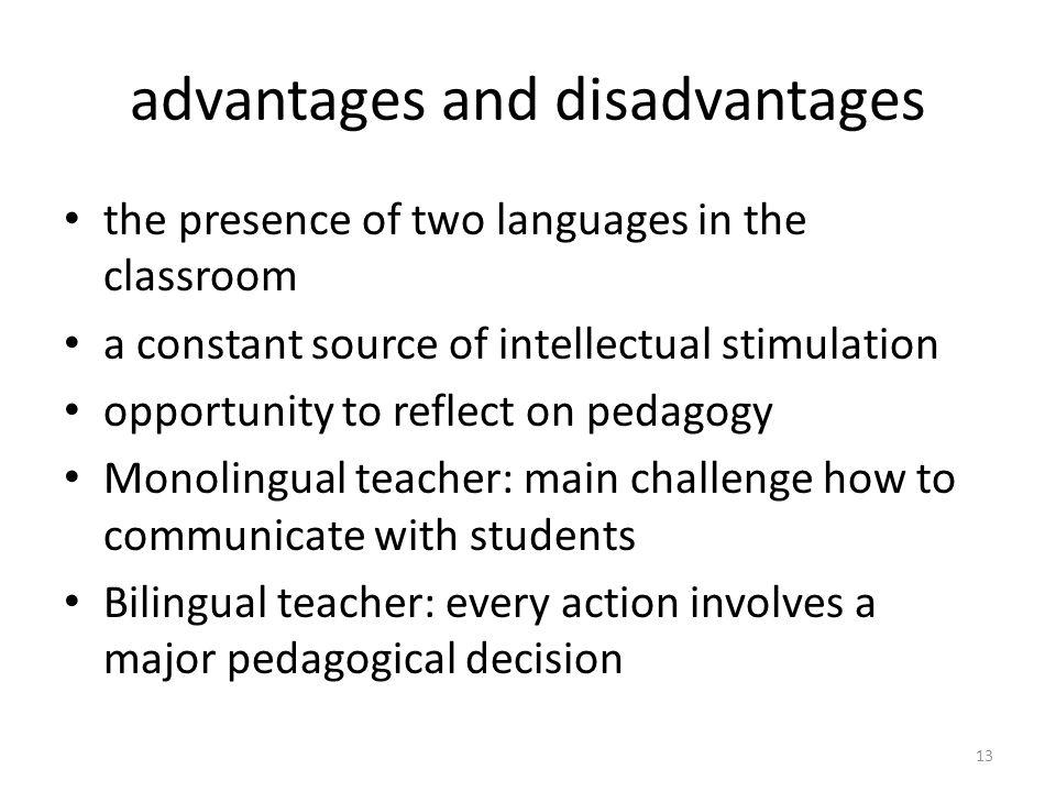 Monolingual teacher Bilingual teacher 12