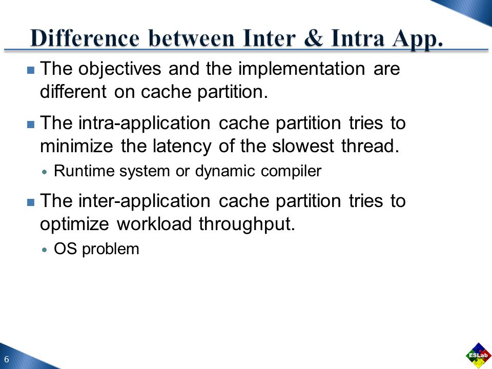 The objectives and the implementation are different on cache partition.
