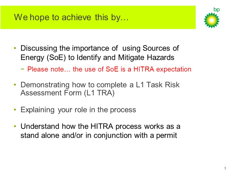 We hope to achieve this by… Discussing the importance of using Sources of Energy (SoE) to Identify and Mitigate Hazards −Please note… the use of SoE i