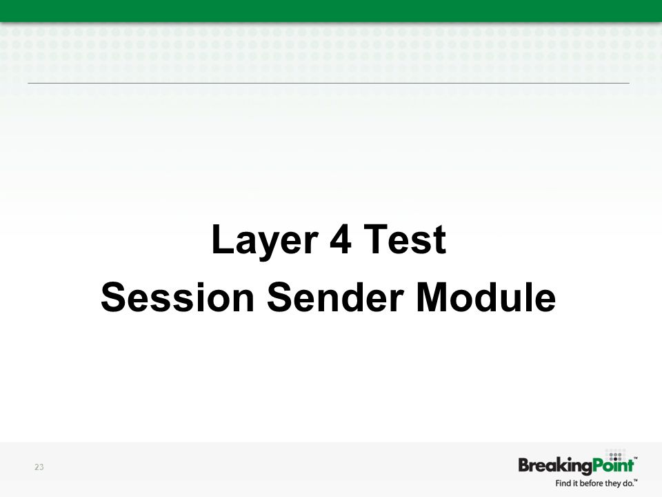 Layer 4 Test Session Sender Module 23