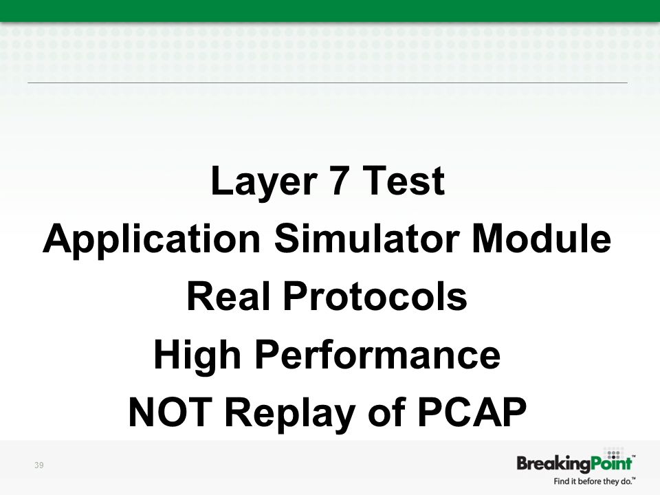 Layer 7 Test Application Simulator Module Real Protocols High Performance NOT Replay of PCAP 39