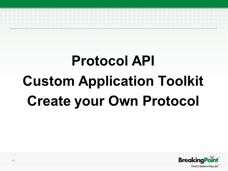 Protocol API Custom Application Toolkit Create your Own Protocol 49