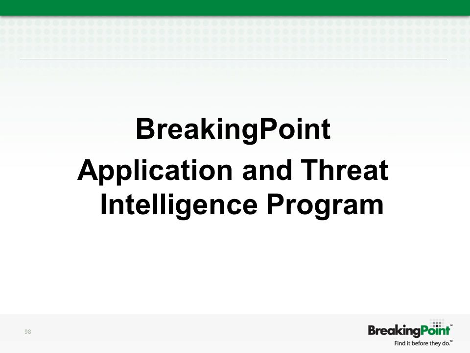 BreakingPoint Application and Threat Intelligence Program 98