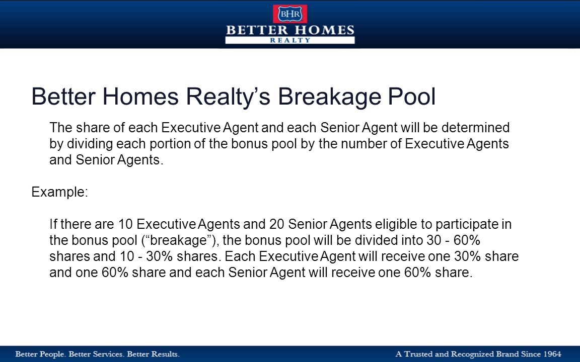 The share of each Executive Agent and each Senior Agent will be determined by dividing each portion of the bonus pool by the number of Executive Agents and Senior Agents.