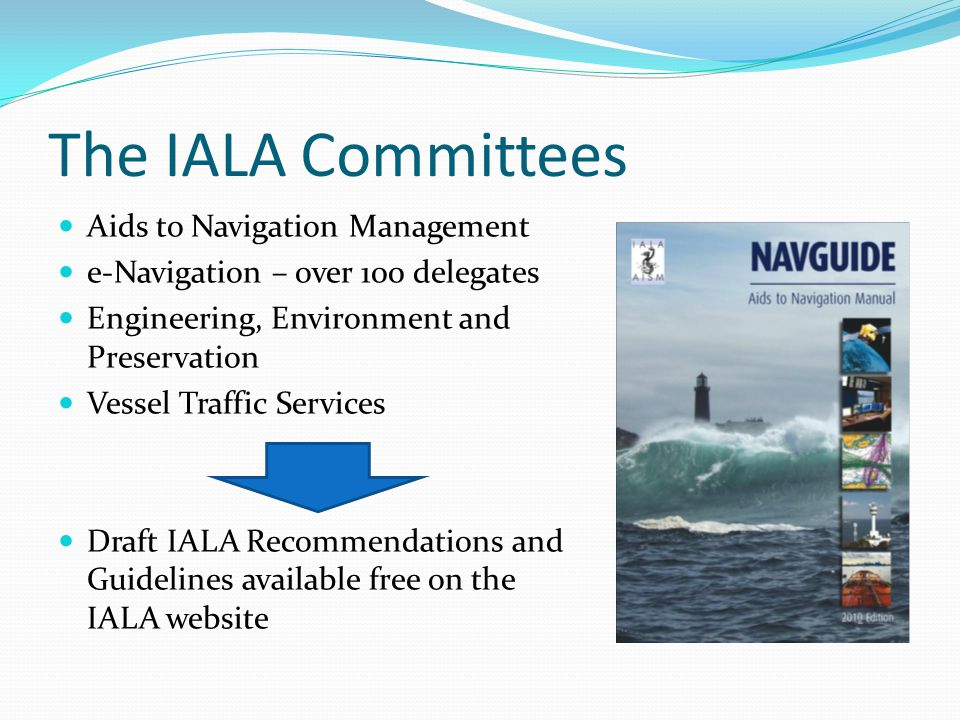 Use of IALA Logo Certificates of attendance or competency to participants on Model Courses or workshops delivered by IALA will carry the logo Not on the list of ATOs –IALA logo cannot be used!