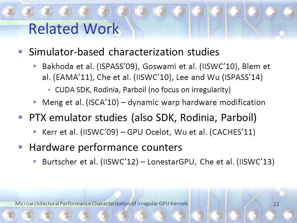 Related Work  Simulator-based characterization studies  Bakhoda et al.