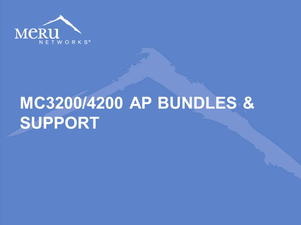 PROPRIETARY AND CONFIDENTIAL 11 MC3200/4200 AP BUNDLES & SUPPORT