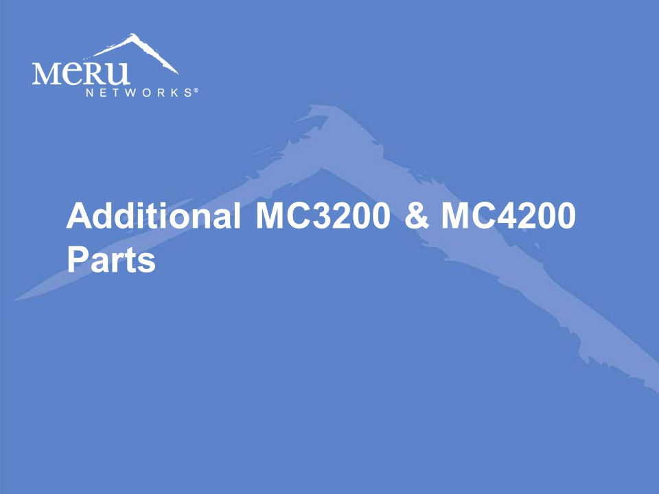 PROPRIETARY AND CONFIDENTIAL 14 Additional MC3200 & MC4200 Parts