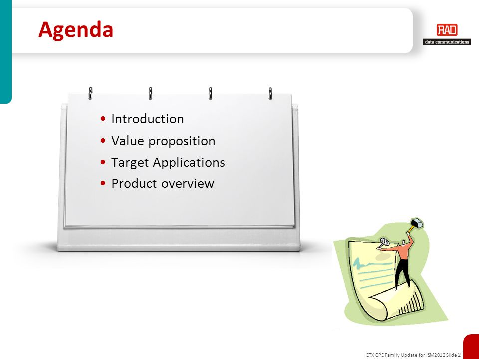 ETX CPE Family Update for ISM2012 Slide 2 Agenda Introduction Value proposition Target Applications Product overview