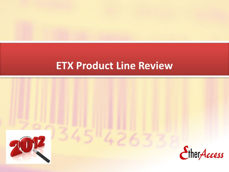 ETX CPE Family Update for ISM2012 Slide 28 ETX Product Line Review