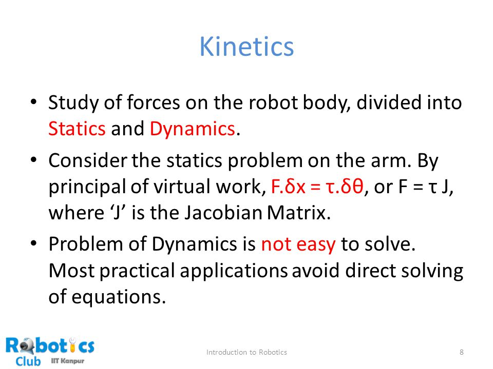 Kinetics Study of forces on the robot body, divided into Statics and Dynamics.