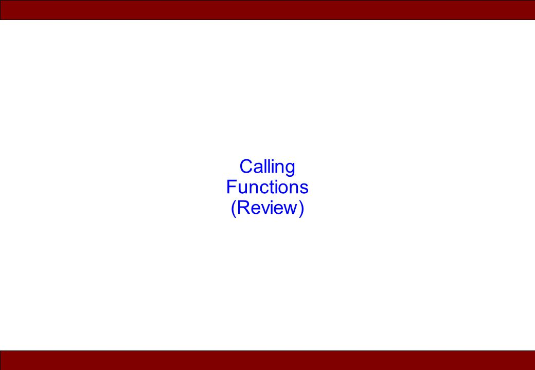 © 2010 Noah Mendelsohn Calling Functions (Review)