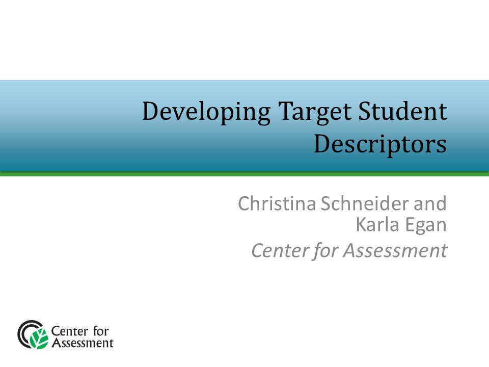 For more information: Center for Assessment www.nciea.org Christina Schneider cschneider@nciea.org Karla Egan kegan@nciea.org