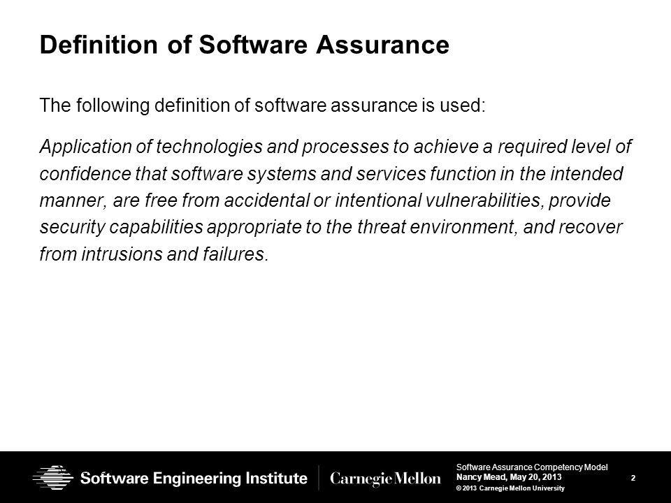 13 Software Assurance Competency Model Nancy Mead, May 20, 2013 © 2013 Carnegie Mellon University L4: Senior Practitioner The following are characteristics of level 4.