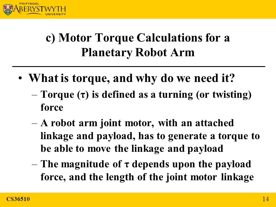 c) Motor Torque Calculations for a Planetary Robot Arm What is torque, and why do we need it.