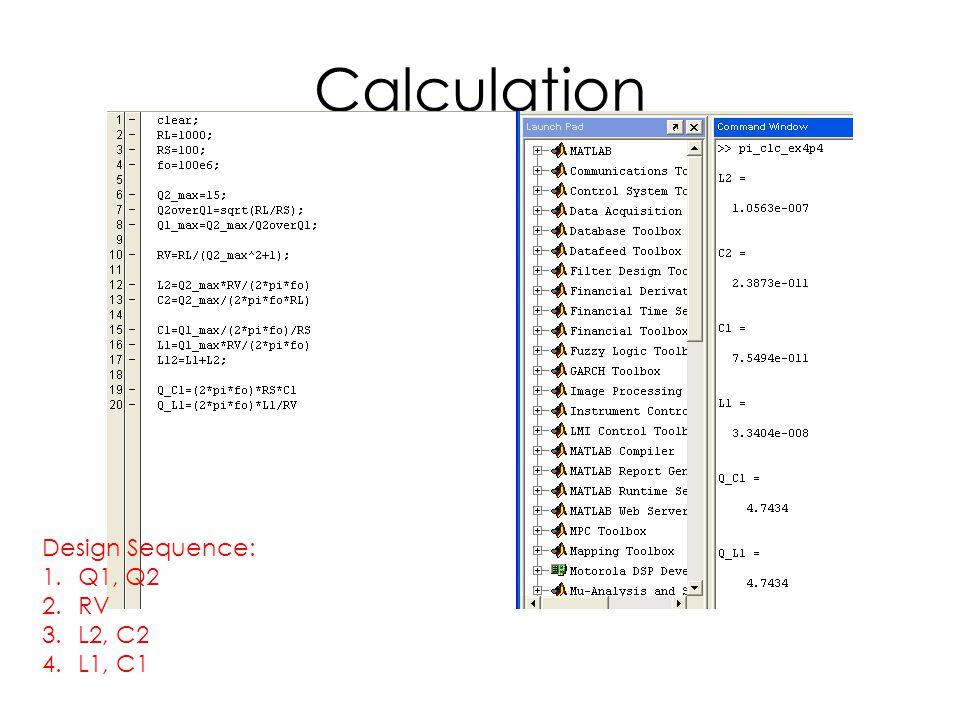 Calculation Design Sequence: 1.Q1, Q2 2.RV 3.L2, C2 4.L1, C1