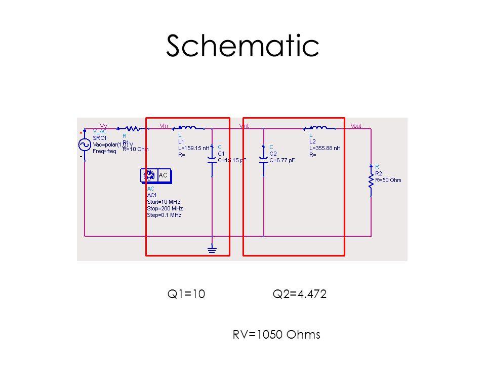 Schematic Q2=4.472Q1=10 RV=1050 Ohms