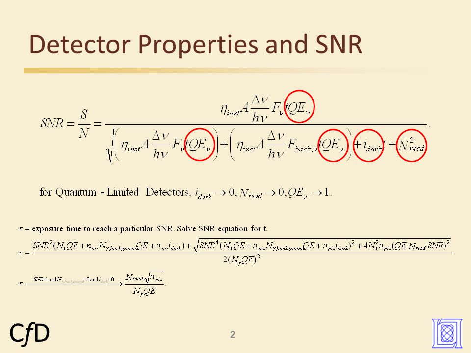 2 CfDCfD Detector Properties and SNR