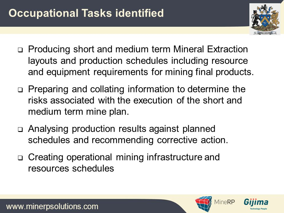 www.minerpsolutions.com  Producing short and medium term Mineral Extraction layouts and production schedules including resource and equipment requirements for mining final products.