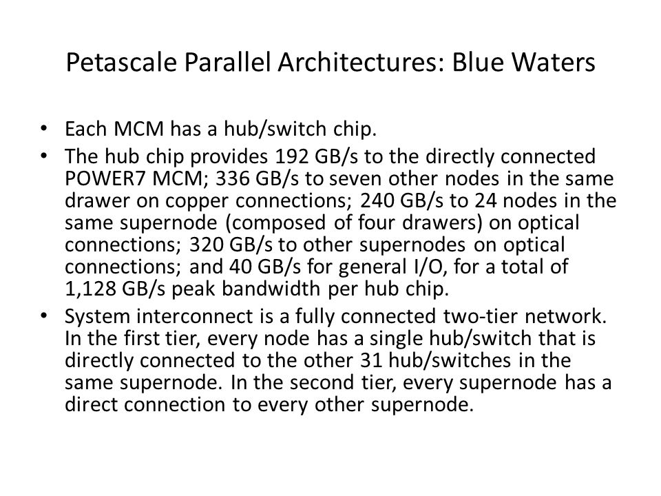 Petascale Parallel Architectures: Blue Waters Each MCM has a hub/switch chip.
