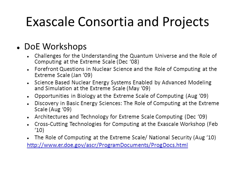 Exascale Consortia and Projects DoE Workshops Challenges for the Understanding the Quantum Universe and the Role of Computing at the Extreme Scale (De