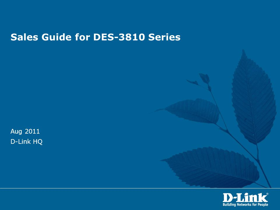 Sales Guide for DES-3810 Series Aug 2011 D-Link HQ