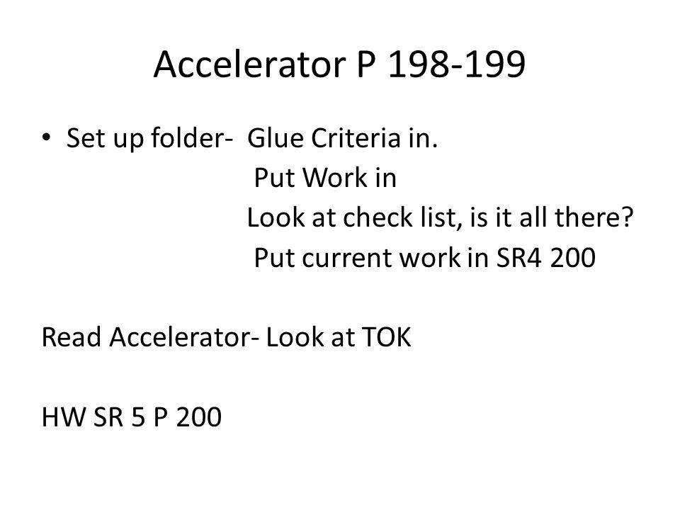 Accelerator P 198-199 Set up folder- Glue Criteria in.
