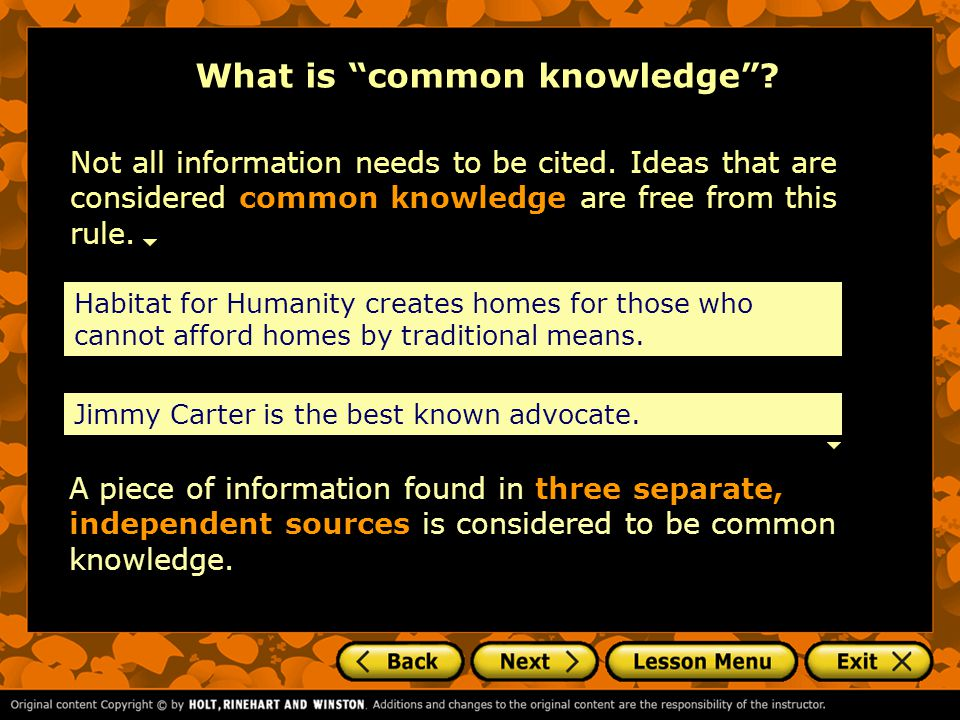 What is common knowledge . Not all information needs to be cited.