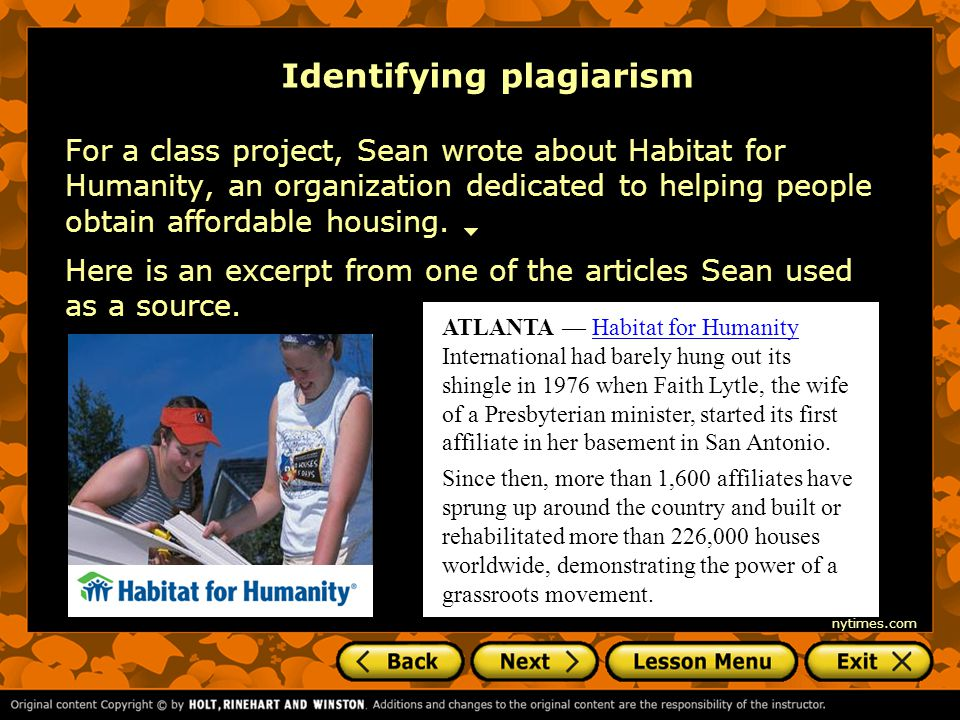 Identifying plagiarism For a class project, Sean wrote about Habitat for Humanity, an organization dedicated to helping people obtain affordable housing.