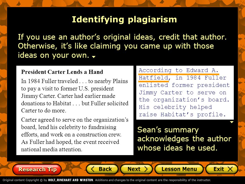 Identifying plagiarism If you use an author's original ideas, credit that author.