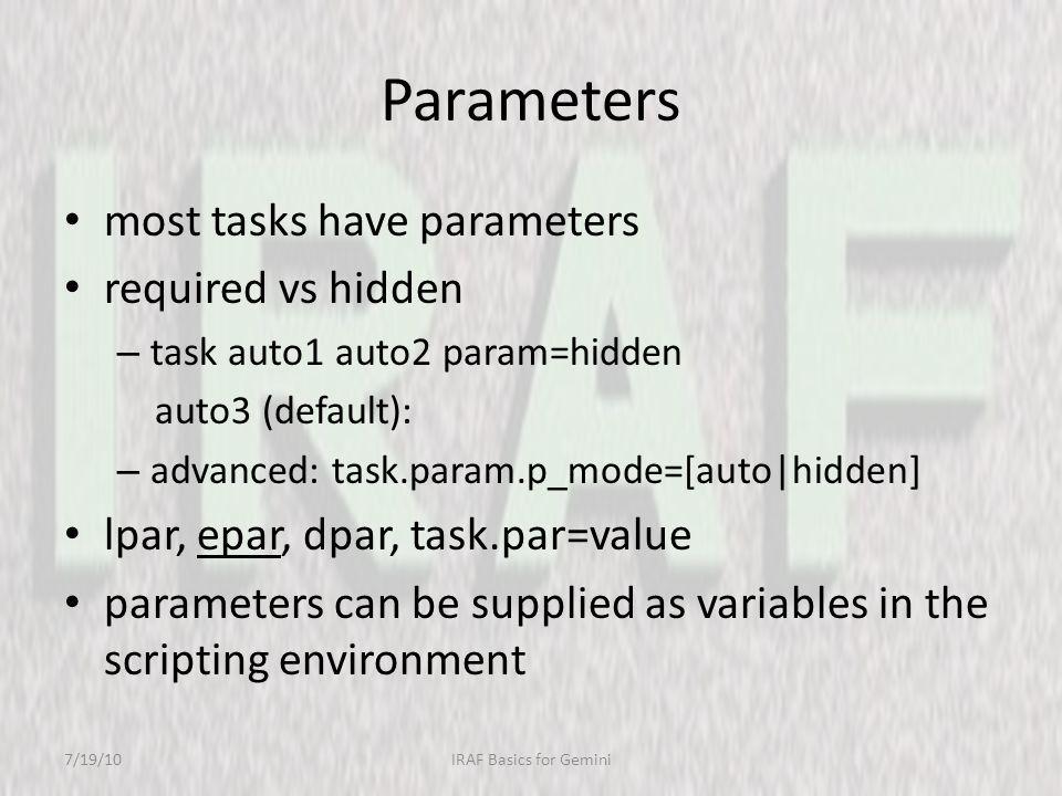 Parameters most tasks have parameters required vs hidden – task auto1 auto2 param=hidden auto3 (default): – advanced: task.param.p_mode=[auto|hidden]