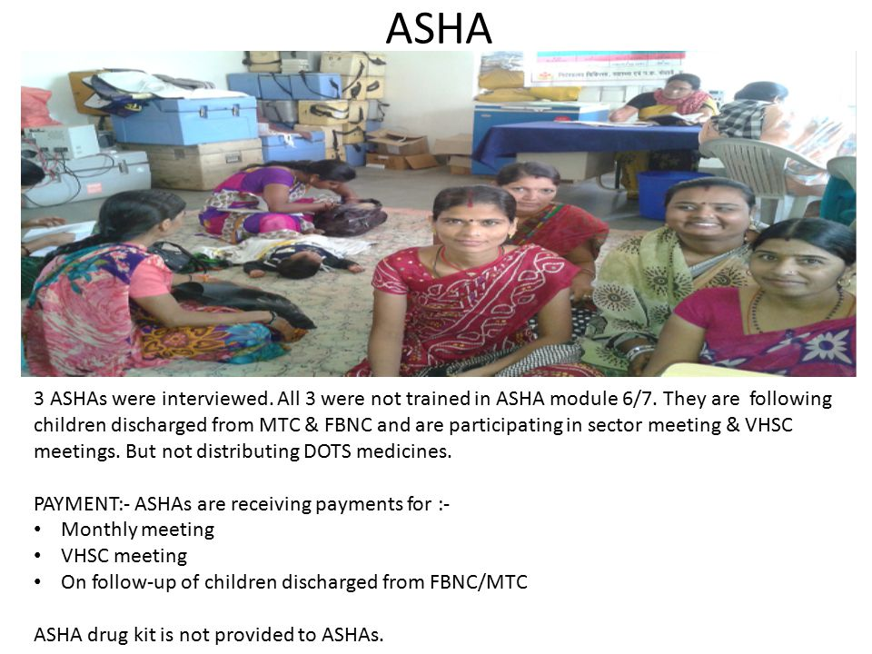 ASHA 3 ASHAs were interviewed. All 3 were not trained in ASHA module 6/7.
