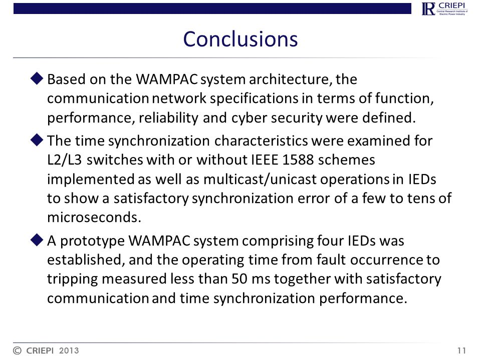 Conclusions  Based on the WAMPAC system architecture, the communication network specifications in terms of function, performance, reliability and cyb