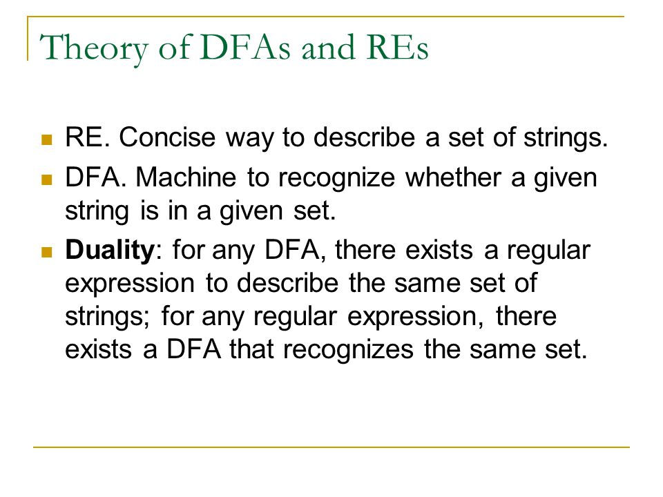 Theory of DFAs and REs RE. Concise way to describe a set of strings.