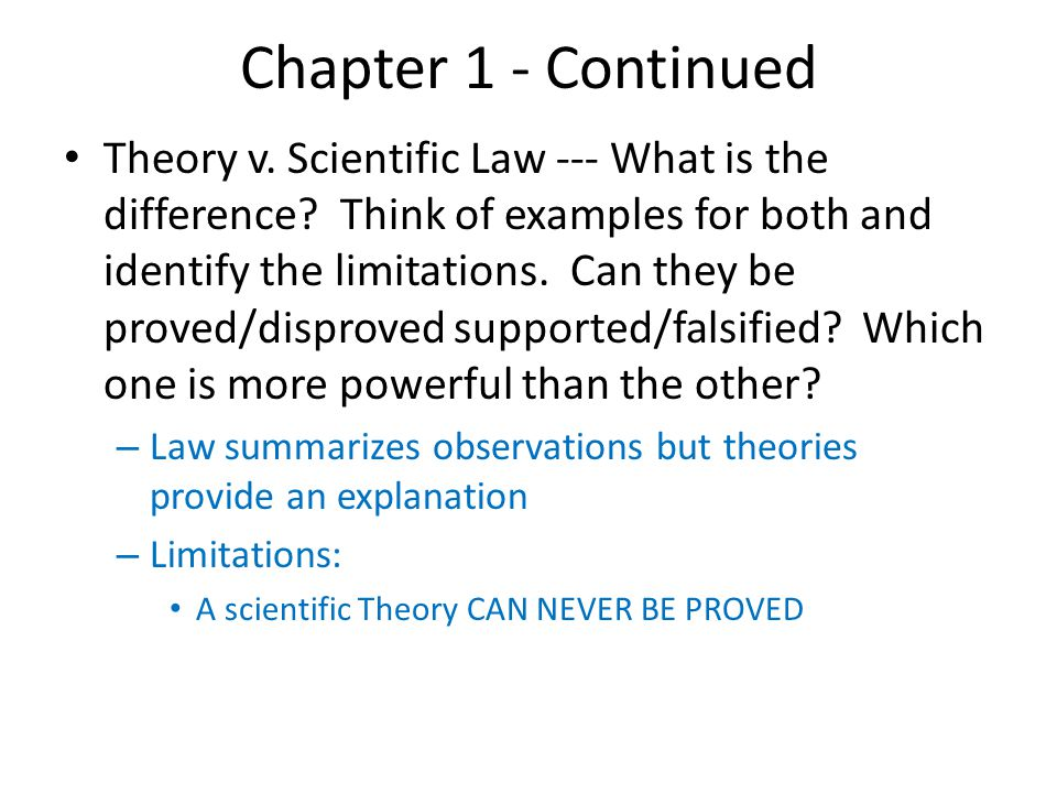 Chapter 1 - Continued Theory v.Scientific Law --- What is the difference.