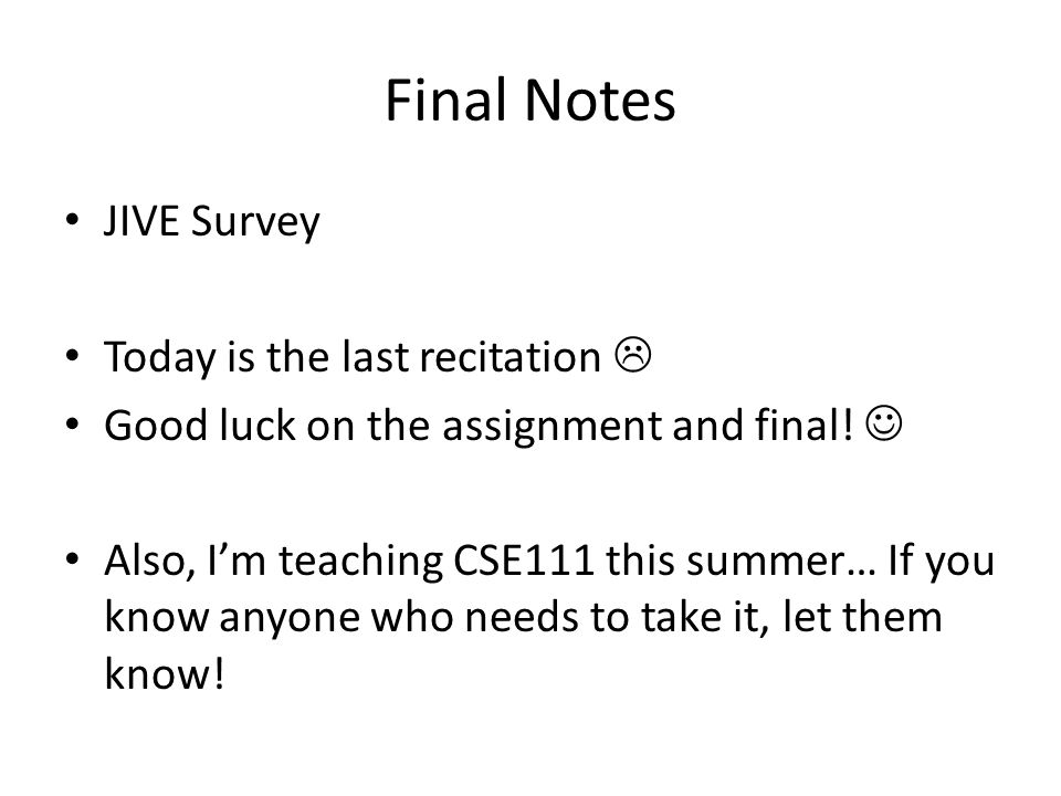 Final Notes JIVE Survey Today is the last recitation  Good luck on the assignment and final.