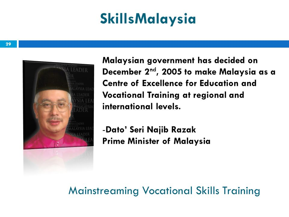 Malaysian government has decided on December 2 nd, 2005 to make Malaysia as a Centre of Excellence for Education and Vocational Training at regional and international levels.