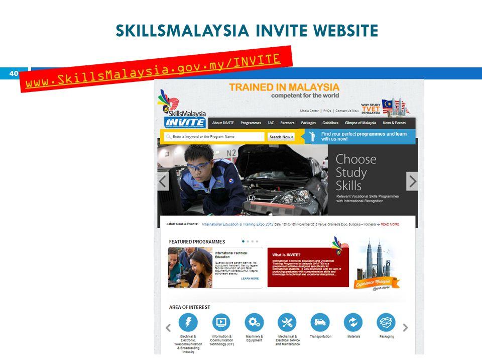 SKILLSMALAYSIA INVITE WEBSITE 40 www.SkillsMalaysia.gov.my/INVITE