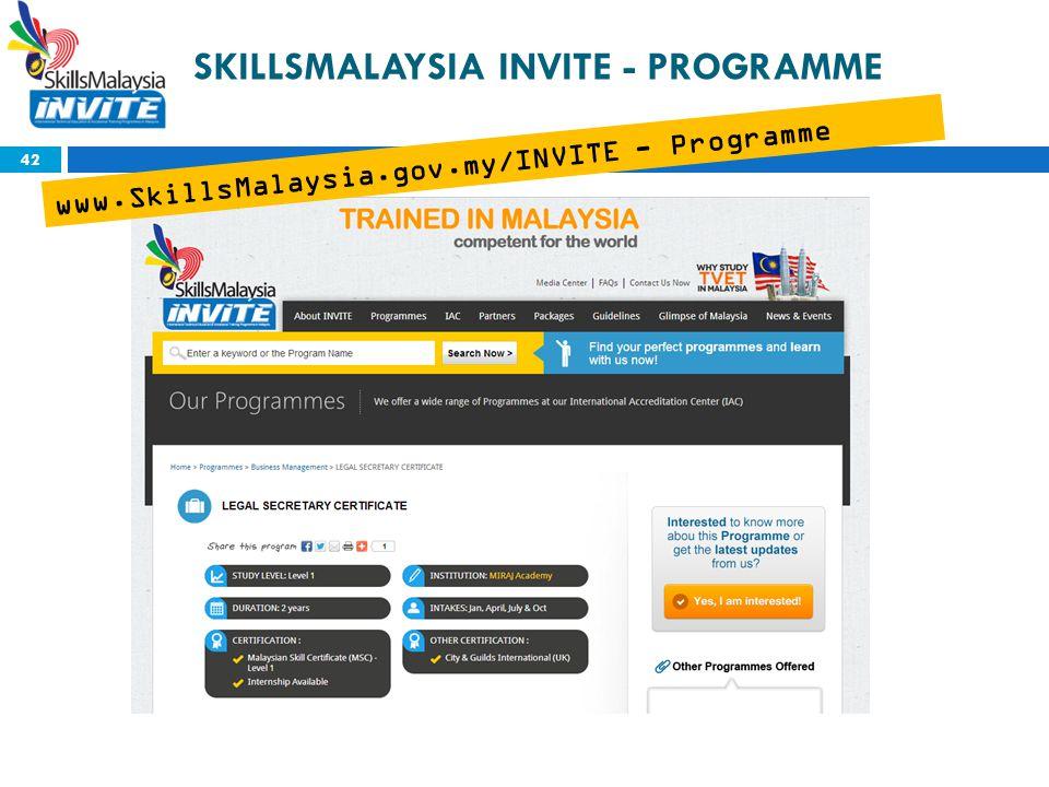 SKILLSMALAYSIA INVITE - PROGRAMME 42 www.SkillsMalaysia.gov.my/INVITE - Programme