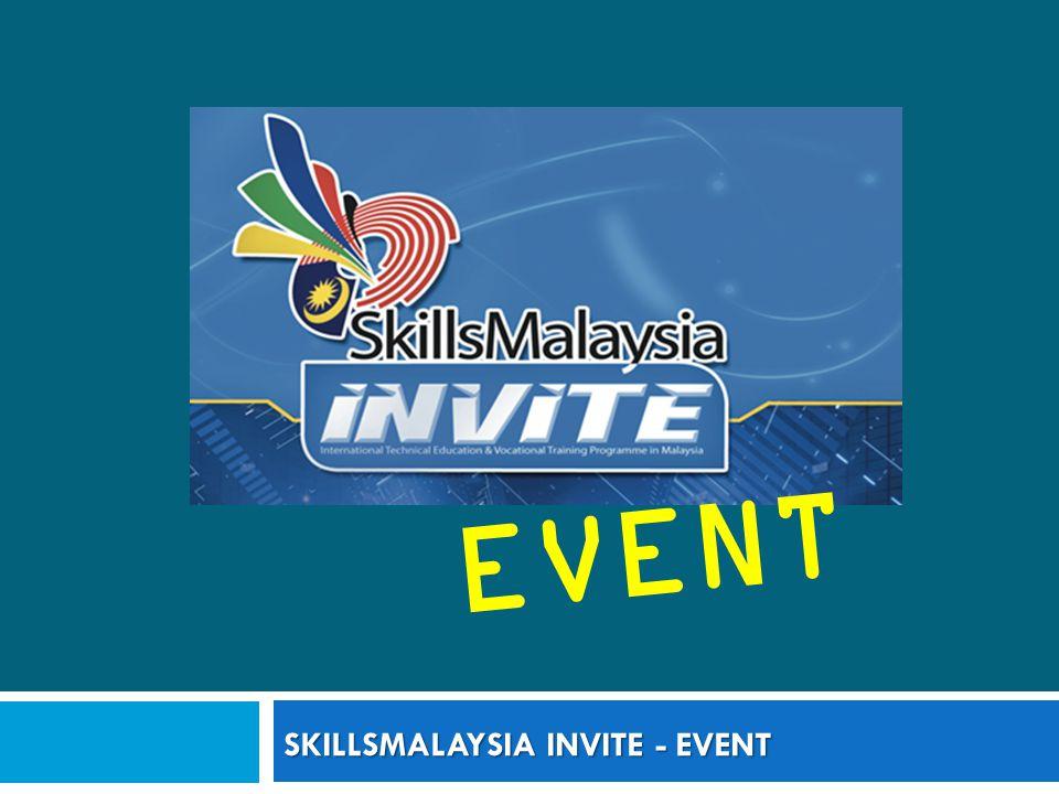 SKILLSMALAYSIA INVITE - EVENT EVENT