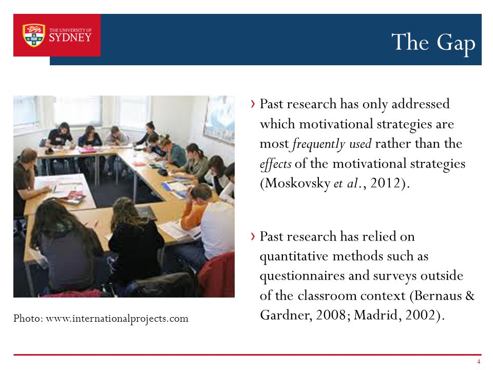 The Gap › Past research has only addressed which motivational strategies are most frequently used rather than the effects of the motivational strategies (Moskovsky et al., 2012).