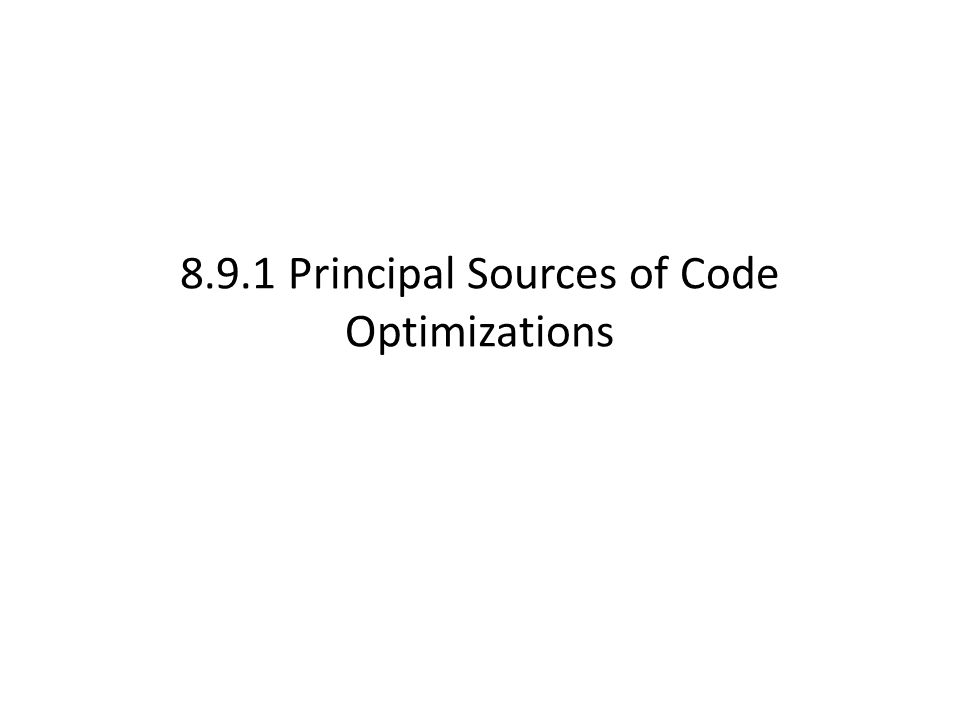 8.9.1 Principal Sources of Code Optimizations