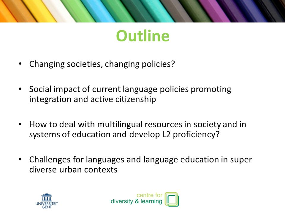 Outline Changing societies, changing policies.