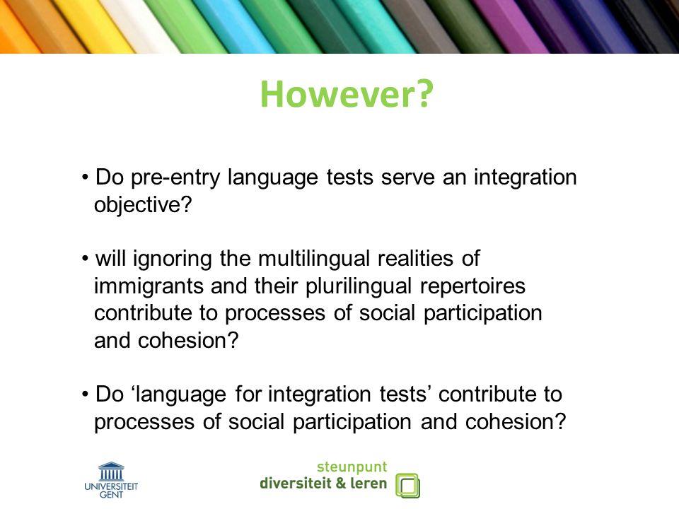 However. Do pre-entry language tests serve an integration objective.