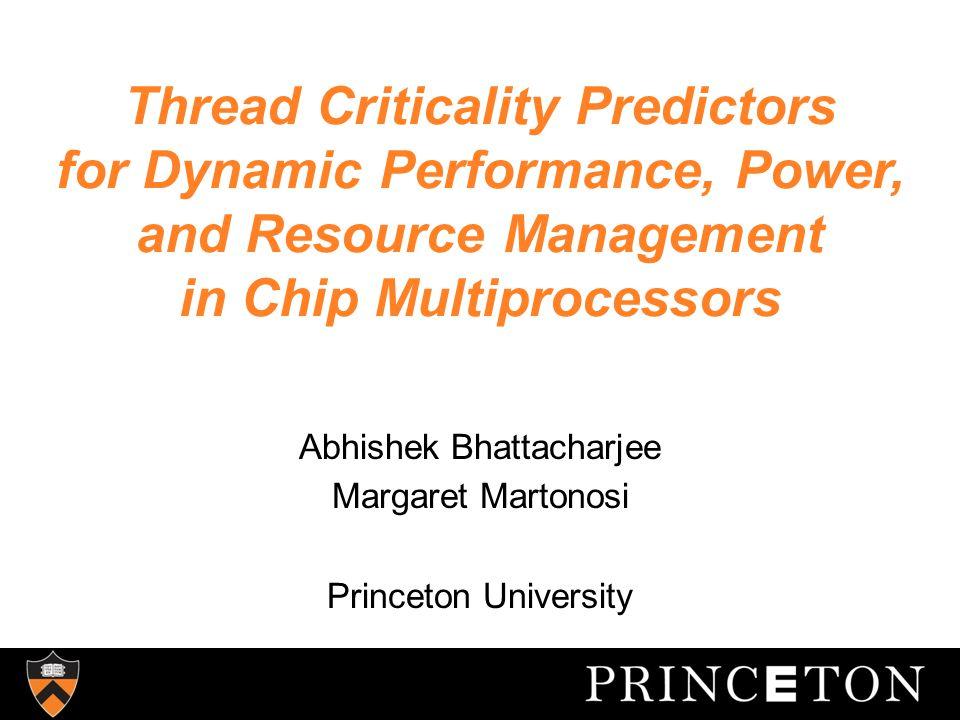 Why Thread Criticality Prediction.