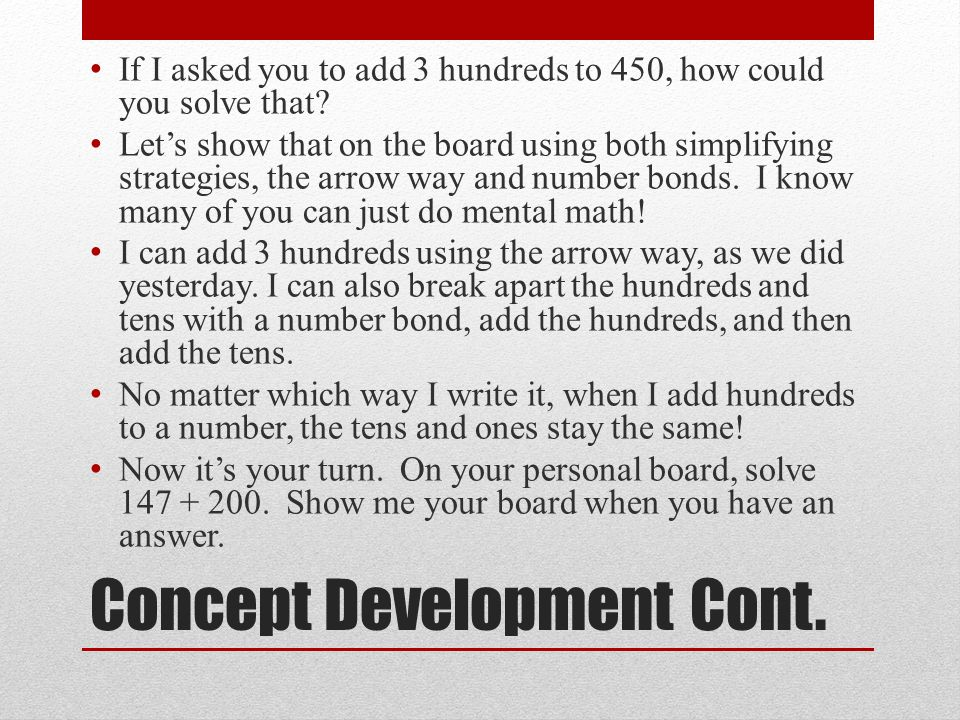 Concept Development Cont.N ow, let's subtract 2 hundreds, then 3 hundreds, and more.