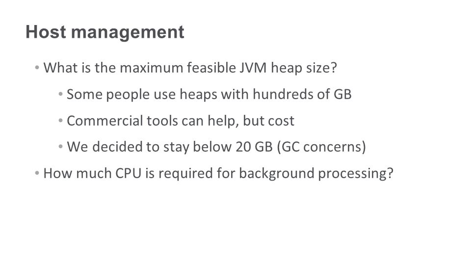 Host management What is the maximum feasible JVM heap size.