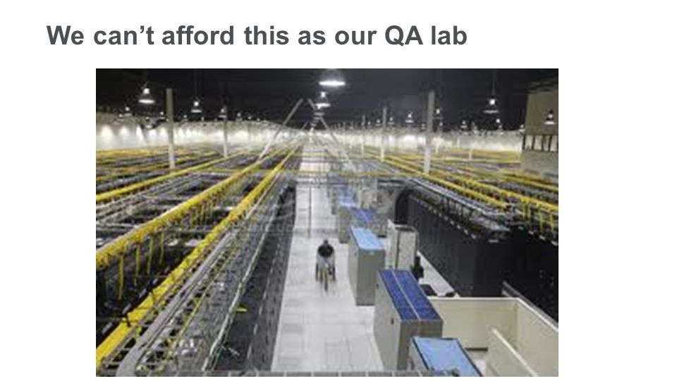 We can't afford this as our QA lab